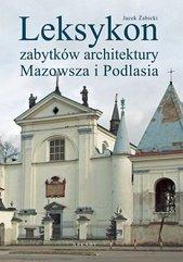 Leksykon zabytków architektury Mazowsza i Podlasia