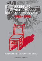 Przegląd Wiadomości Agencyjnych 1984-1990 Przerwana historia ilustrowanej bibuły