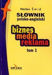 Słownik polsko angielski biznes media reklama Tom 1