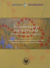 Transformacja nieoczywista Polska jako kraj imigracji