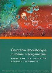 Ćwiczenia laboratoryjne z chemii nieorganicznej Podręcznik dla studentów ochrony środowiska