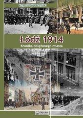 Łódź 1914 Kronika oblężonego miasta