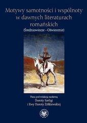 Motywy samotności i wspólnoty w dawnych literaturach romańskich
