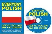 EVERYDAY POLISH Język polski na co dzień MINI LANGUAGE COURSE ENGLISH - POLISH PHRASE BOOK