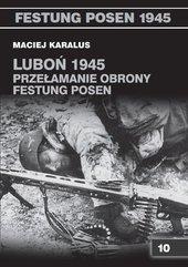 Luboń 1945 Przełamanie obrony Festung Posen