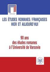 Les études romanes Françaises hier et aujourd`hui. 90 ans des études romanes l`Université de Var