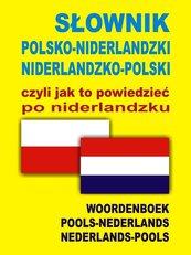 Słownik polsko niderlandzki niderlandzko polski czyli jak to powiedzieć po niderlandzku