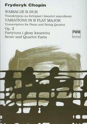 Wariacje B-dur op 2 Transkrypcja na fortepian i kwartet smyczkowy