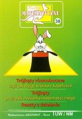 Miniatury matematyczne 38 Trójkąty równoboczne czyli jak wyjąć królika z kapelusza Trójkąty początek myślenia matematycznego Res