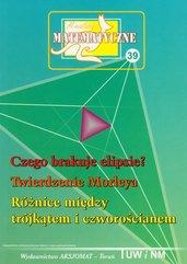 Miniatury matematyczne 39 Czego brakuje ELIPSIE? Twierdzenie Morleya Różnice między trójkątem i czworościanem