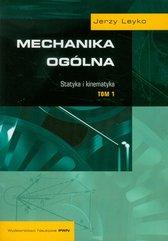 Mechanika ogólna Tom 1 Statyka i kinematyka