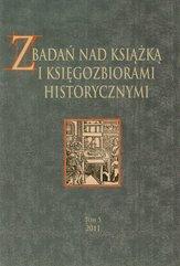 Z badań nad ksiażką i księgozbiorami historycznymi Tom 5
