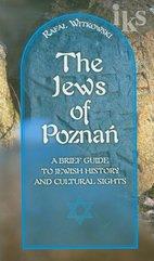 Żydzi w Poznaniu Jews of Poznań Krótki przewodnik po historii i zabytkach