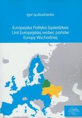 Europejska polityka sąsiedztwa Unii Europejskiej wobec państw Europy Wschodniej