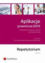 Aplikacje prawnicze 2013 Porównanie procedury cywilnej i procedury karnej Repetytorium