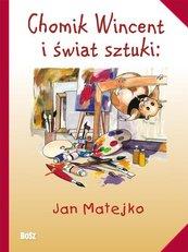 Chomik Wincent i świat sztuki Jan Matejko