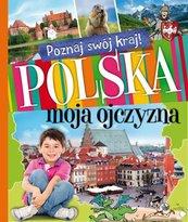 Poznaj swój kraj Polska moja ojczyzna