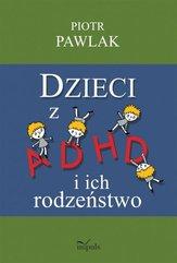 Dzieci z ADHD i ich rodzeństwo