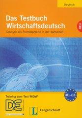 Das Testbuch WirtschaftsdeutschNeu z płytą CD Deutsch als Fremdsprache in der Wirtschaft