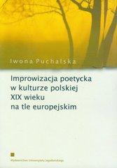 Improwizacja poetycka w kulturze polskiej XIX wieku na tle europejskim