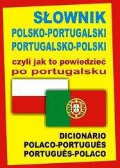 Słownik polsko-portugalski portugalsko-polski czyli jak to powiedzieć po portugalsku