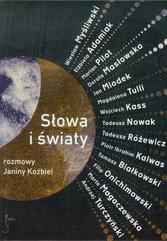 Słowa i światy Rozmowy Janiny Koźbiel