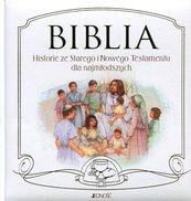 Biblia Historie ze Starego i Nowego Testamentu dla najmłodszych