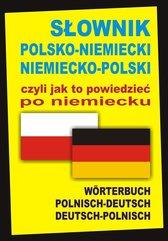 Słownik polsko-niemiecki niemiecko-polski czyli jak to powiedzieć po niemiecku