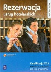 Rezerwacja usług hotelarskich Podręcznik do nauki zawodu technik hotelarstwa