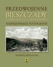 Przedwojenne Bieszczady Gorgany i Czarnohora Karpaty Wschodnie