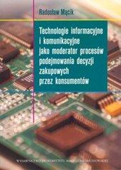 Technologie informacyjne i komunikacyjne jako moderator procesów podejmowania decyzji zakupowych przez konsumentów
