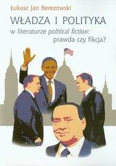 Władza i polityka w literaturze political fiction prawda czy fikcja?