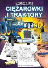 Rysuję Ciężarówki i Traktory