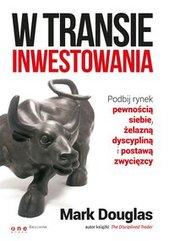 W transie inwestowania Podbij rynek pewnością siebie, żelazną dyscypliną i postawą zwycięzcy