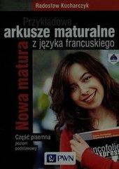 Przykładowe arkusze maturalne z języka francuskiego Część pisemna Poziom podstawowy + CD