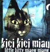 Kici kici miau Little kitty miaow miaow