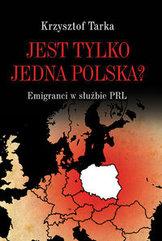 Jest tylko jedna Polska?