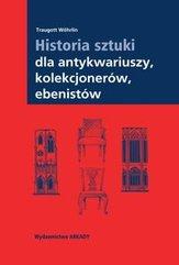 Historia sztuki dla antykwariuszy kolekcjonerów ebenistów