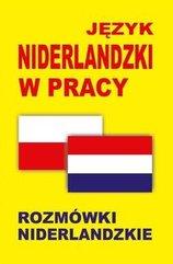 Język niderlandzki w pracy Rozmówki niderlandzkie
