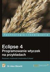 Eclipse 4 Programowanie wtyczek na przykładach