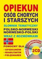 Opiekun osób chorych i starszych Słownik tematyczny polsko-norweski norwesko-polski wraz z rozmówkami