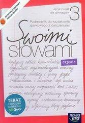 Swoimi słowami 3 Język polski Podręcznik do kształcenia językowego z ćwiczeniami Część 1