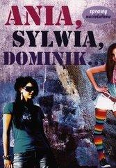 Ania, Sylwia, Dominik…