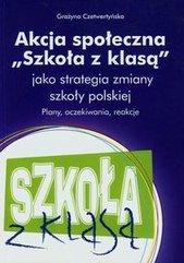 Akcja społeczna Szkoła z klasą jako strategia zmiany szkoły polskiej