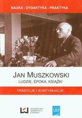 Jan Muszkowski Ludzie, epoka, książki