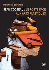 Jean Cocteau : le poete face aux arts plastiques