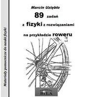 89 zadań z fizyki z rozwiązaniami na przykładzie roweru