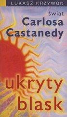 Ukryty blask świat Carlosa Castanedy