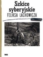 Szkice syberyjskie Feliksa Lachowicza