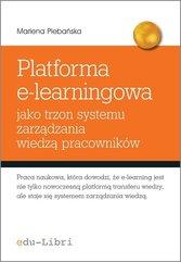 Platforma e-learningowa jako trzon systemu zarządzania wiedzą pracowników